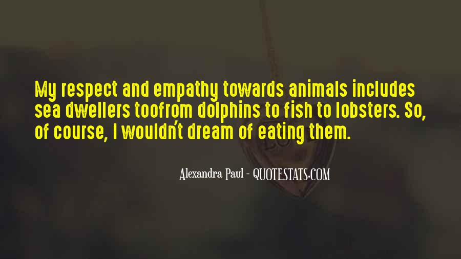 Respect The Animals Quotes #1109071
