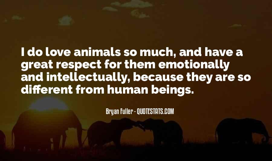 Respect The Animals Quotes #1634710