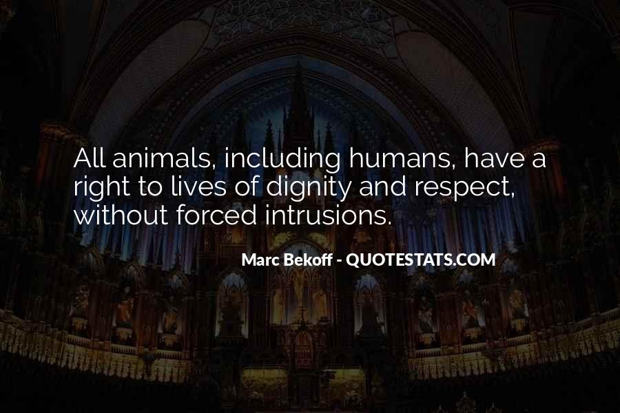 Respect The Animals Quotes #1818386