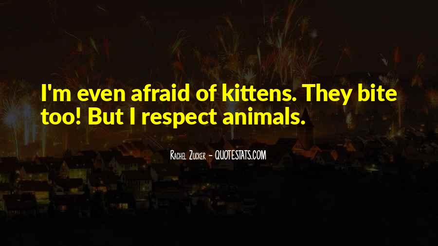 Respect The Animals Quotes #545261