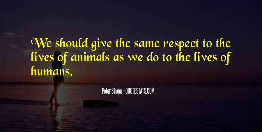 Respect The Animals Quotes #5585