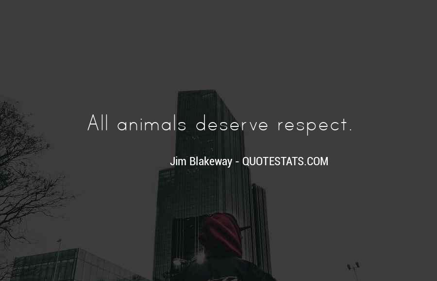 Respect The Animals Quotes #818008
