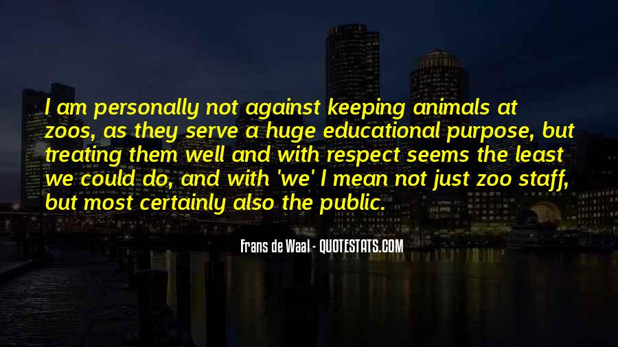 Respect The Animals Quotes #830751