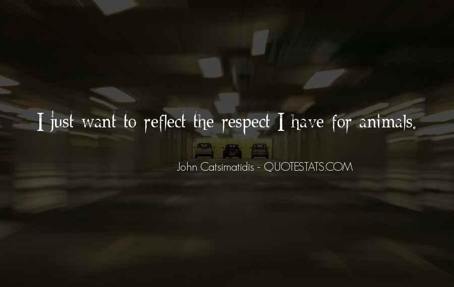 Respect The Animals Quotes #896980