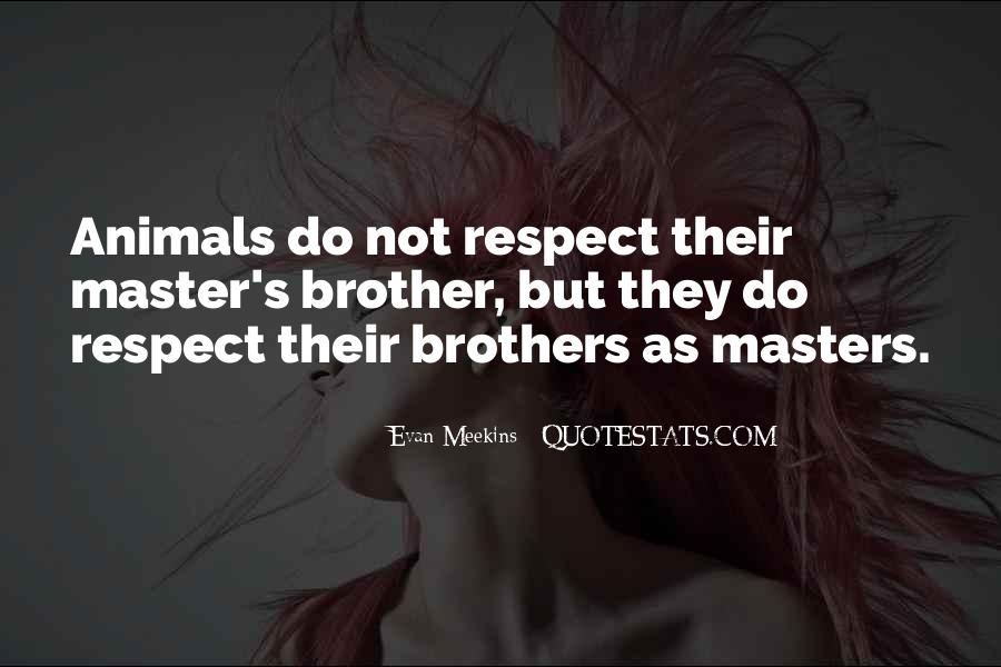 Respect The Animals Quotes #974704