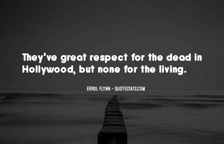 Respect The Dead Quotes #1100523