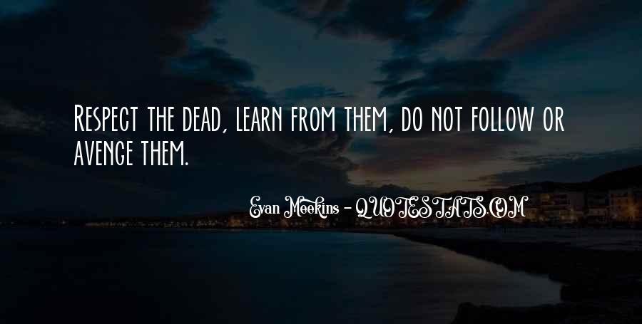 Respect The Dead Quotes #1167815