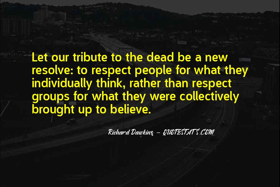 Respect The Dead Quotes #1625636