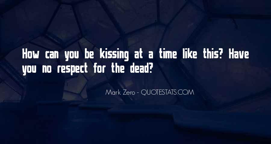 Respect The Dead Quotes #1748645