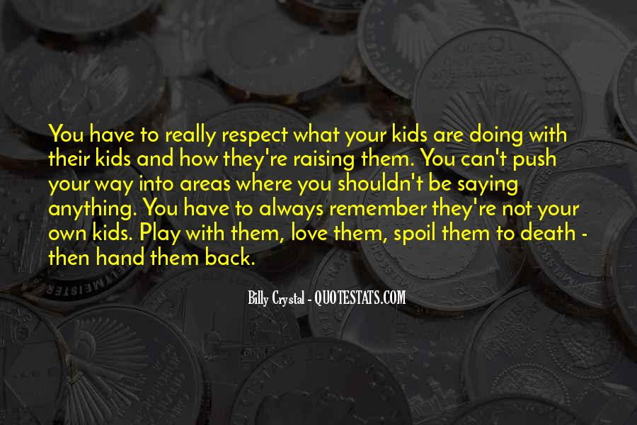 Respect What You Have Quotes #54710