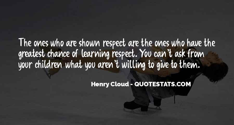 Respect What You Have Quotes #679697