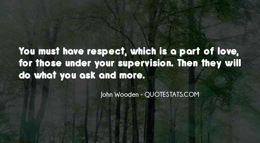 Respect What You Have Quotes #836593