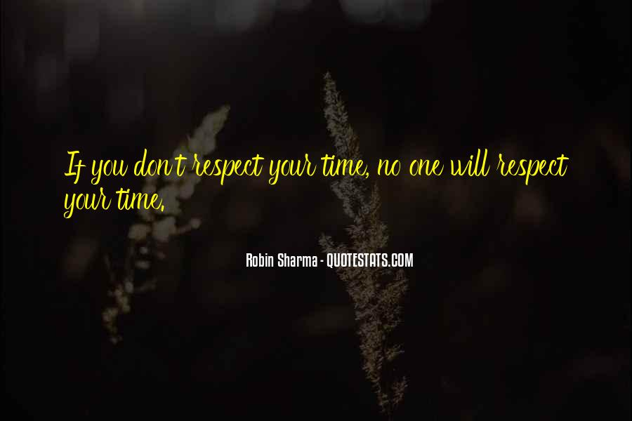 Respect Your Time Quotes #1584074