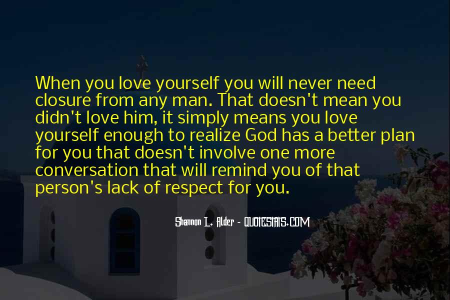 Respect Yourself Enough To Quotes #1148897