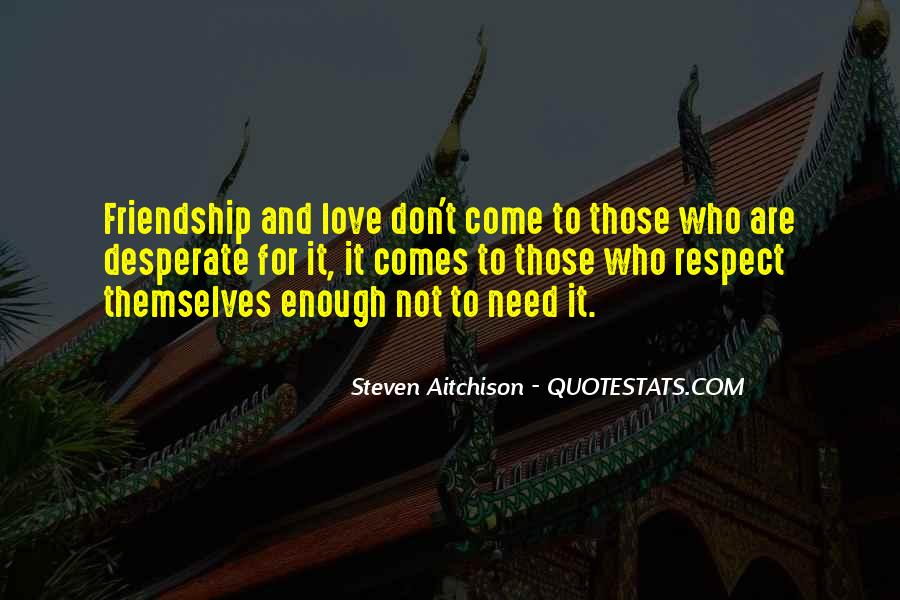 Respect Yourself Enough To Quotes #551431