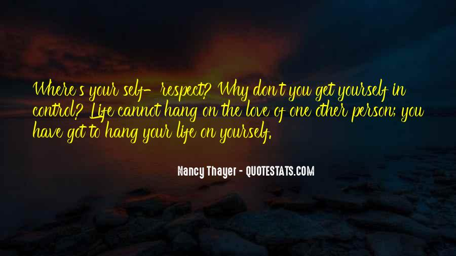 Respect Yourself Love Quotes #1566180