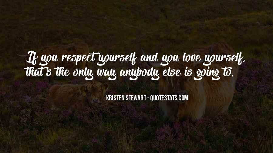 Respect Yourself Love Quotes #1829619