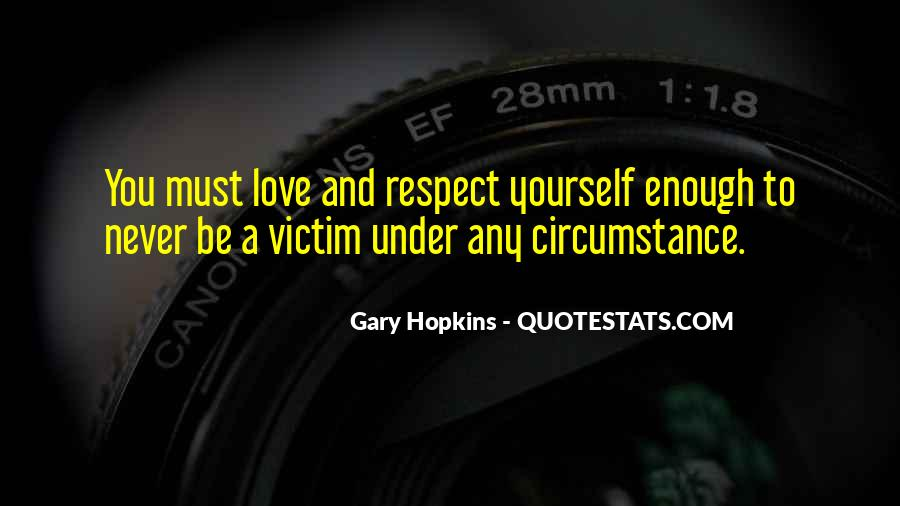 Respect Yourself Love Quotes #622256