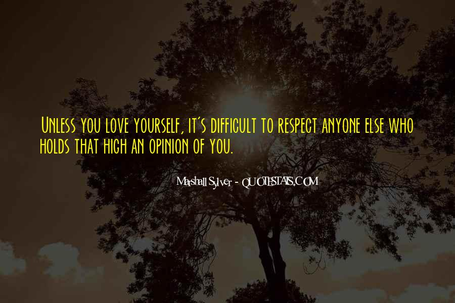 Respect Yourself Love Quotes #820410