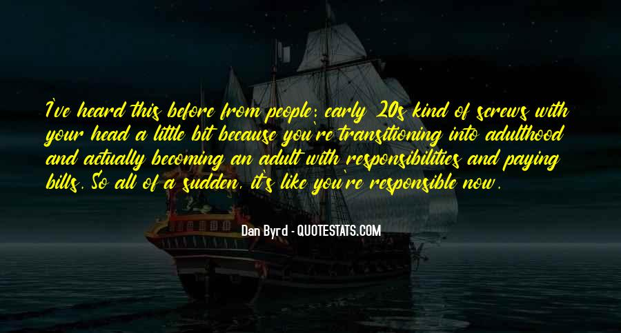 Responsibilities Of Adulthood Quotes #104459