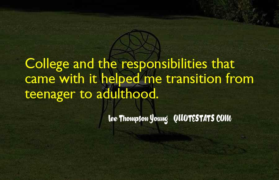 Responsibilities Of Adulthood Quotes #258065