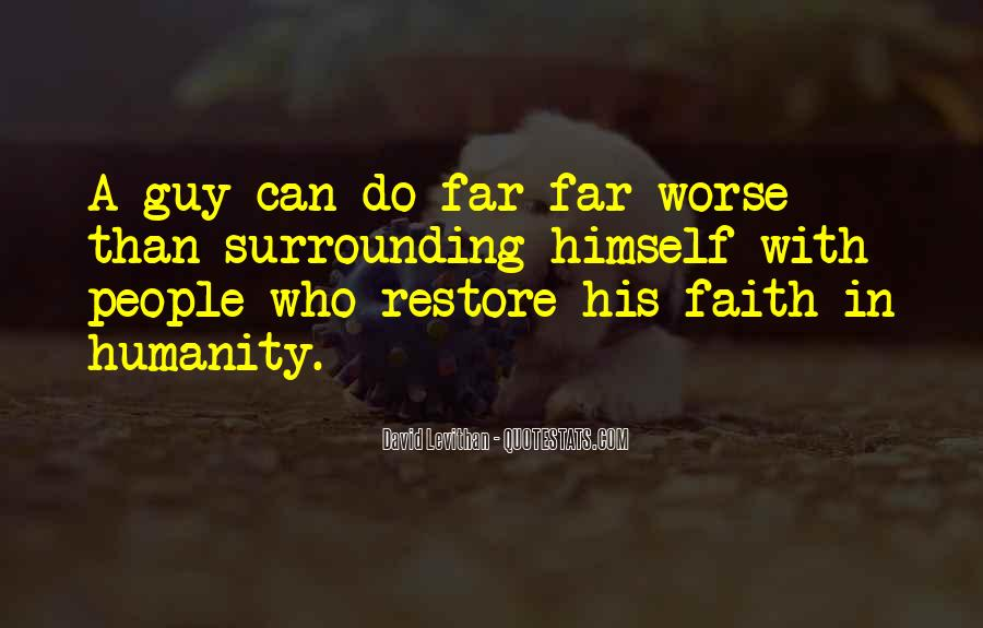 Restore Faith In Humanity Quotes #1545951