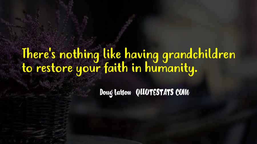 Restore Faith In Humanity Quotes #652765