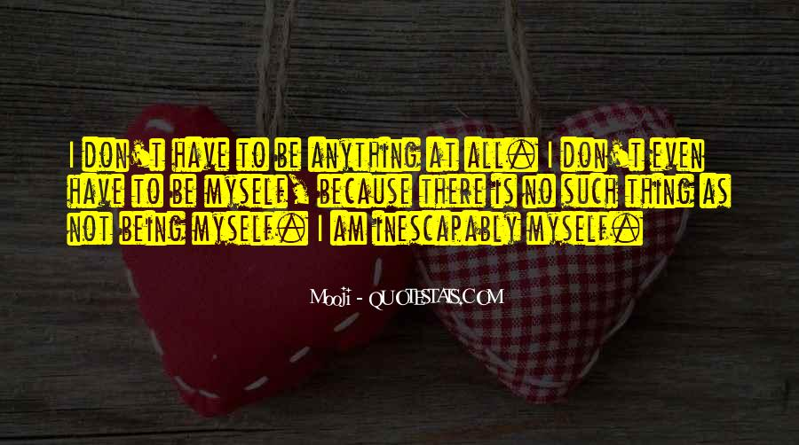 Quotes About As I Am #18539
