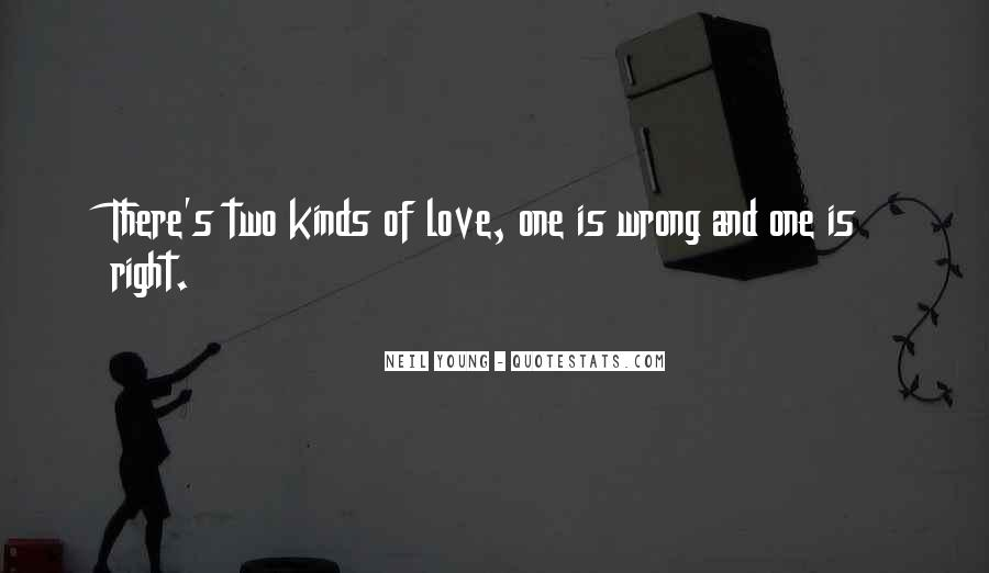 Right Kind Of Wrong Quotes #406905