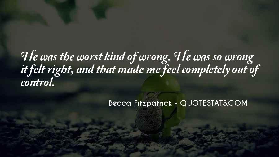 Right Kind Of Wrong Quotes #914897