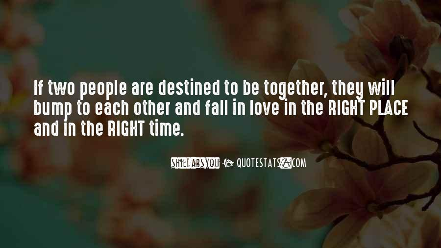 Right Time To Fall In Love Quotes #621789