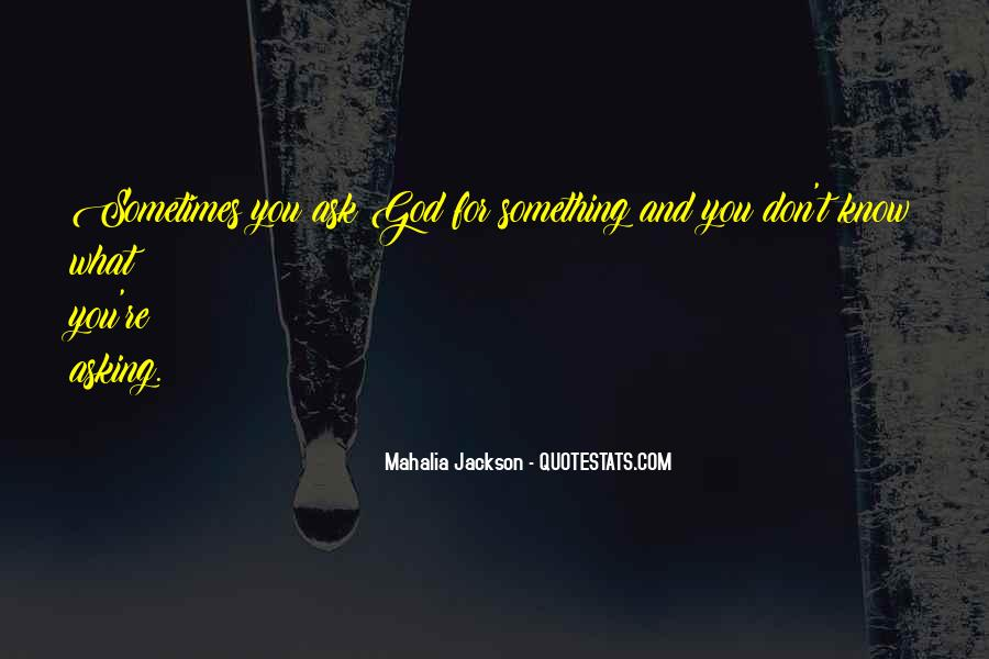 Quotes About Asking God For Something #265800