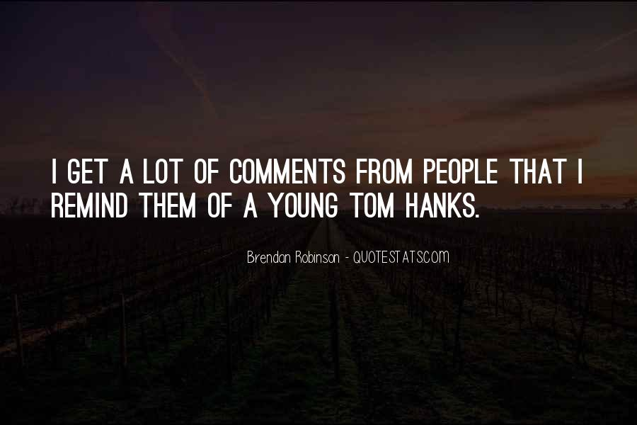 Quotes About Tom Hanks #609654