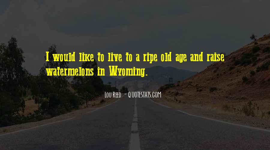 Ripe Old Age Quotes #1050460