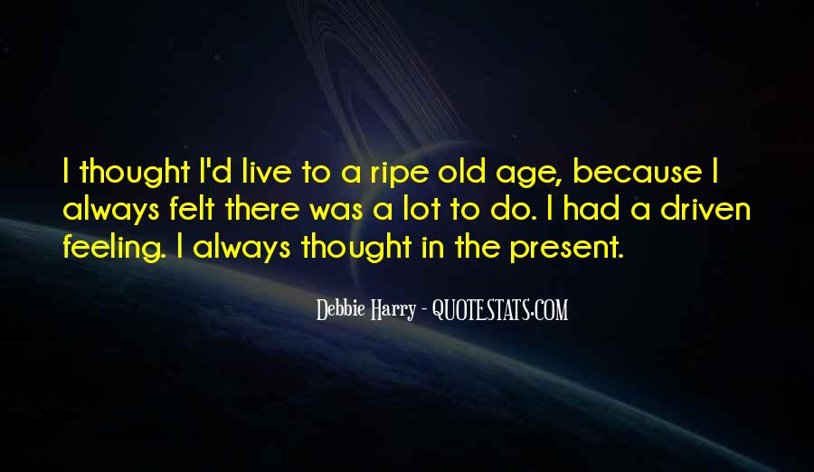 Ripe Old Age Quotes #1070058