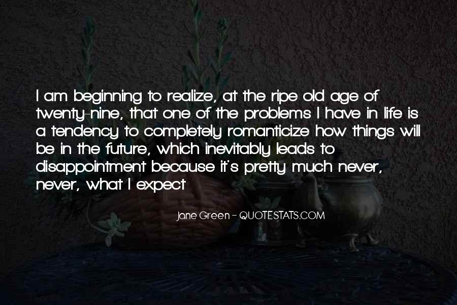 Ripe Old Age Quotes #1396237
