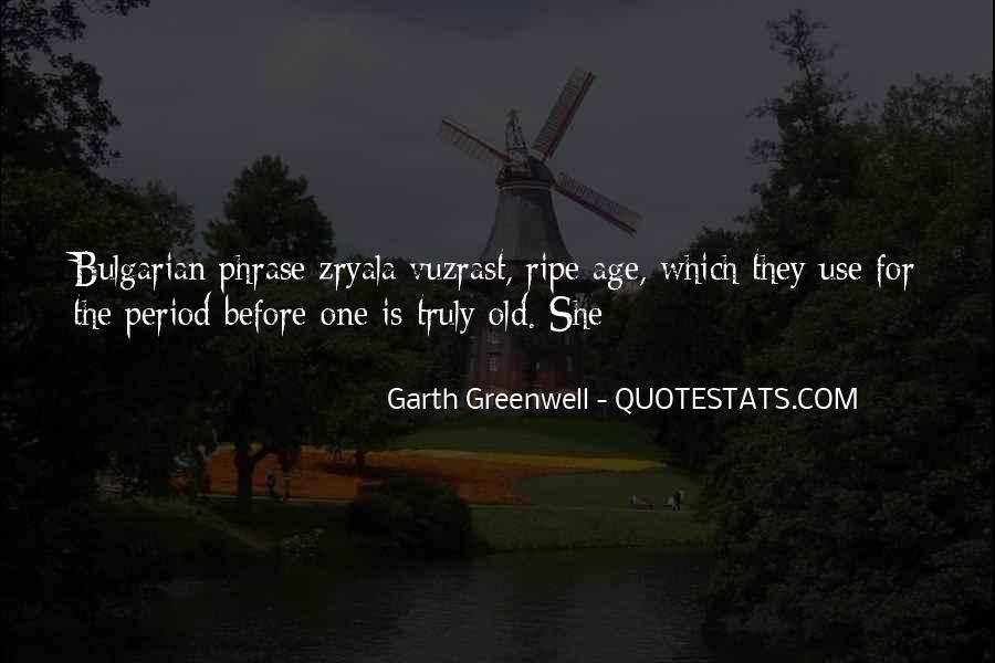 Ripe Old Age Quotes #295769