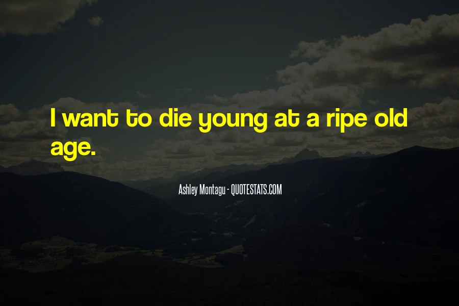 Ripe Old Age Quotes #343472