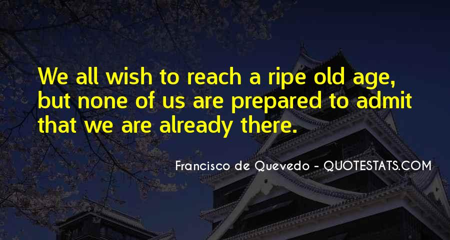 Ripe Old Age Quotes #79602