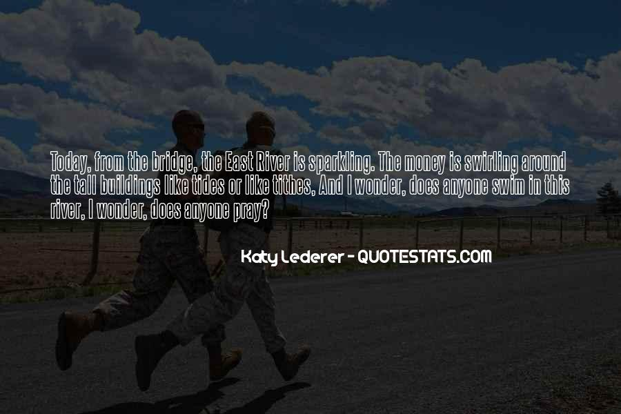 Rivers And Tides Quotes #807423