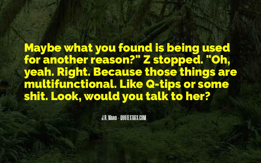 Quotes About Being Used To Someone #27910