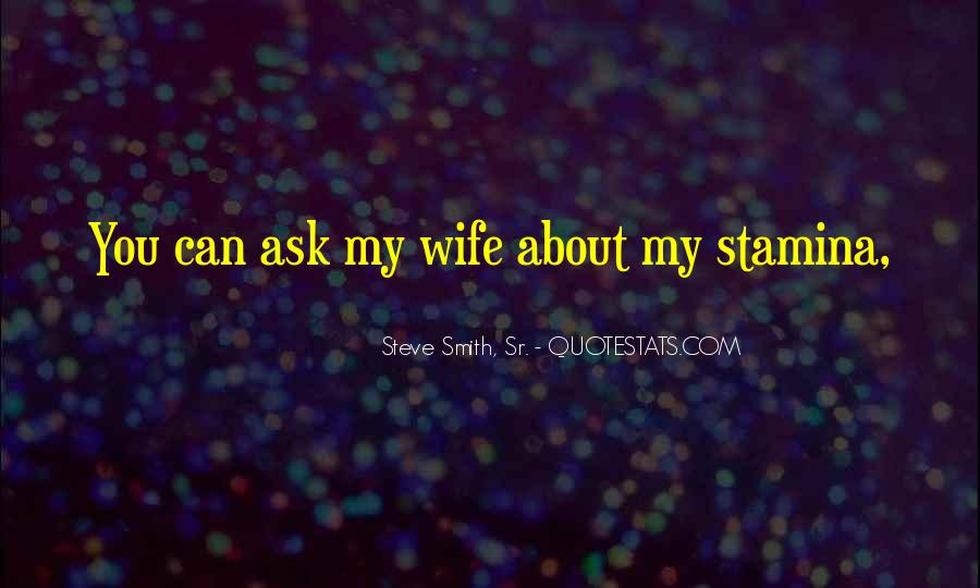 Quotes About Steve Smith #1805770