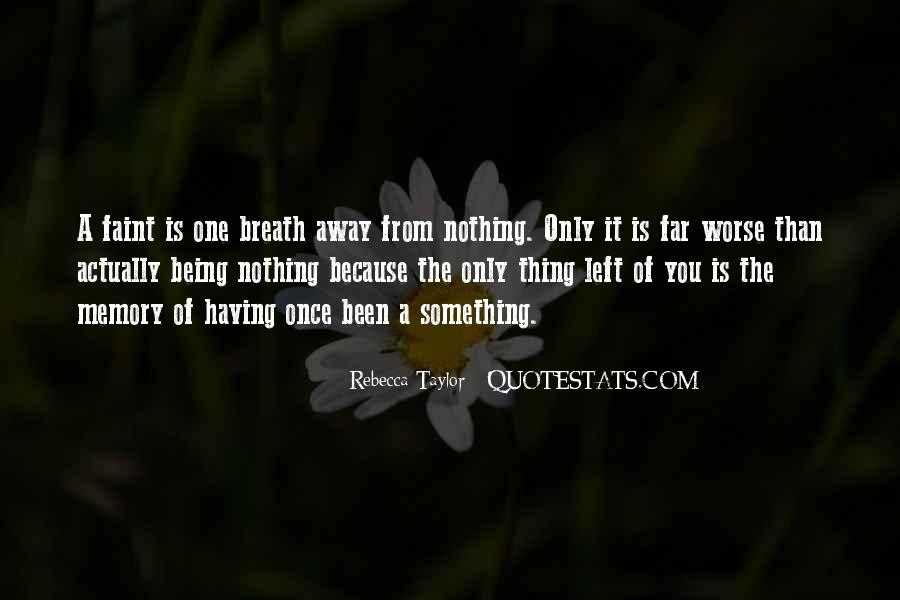 Quotes About Being Only A Memory #1785507