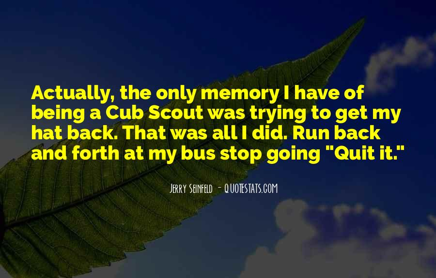 Quotes About Being Only A Memory #1864362