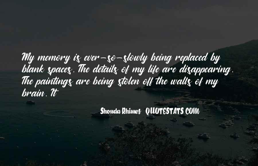 Quotes About Being Only A Memory #294221