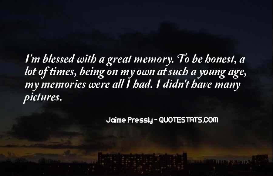 Quotes About Being Only A Memory #349413