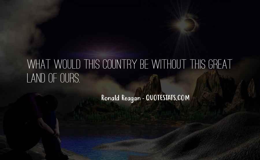 Ronald Reagan Great Quotes #1740543