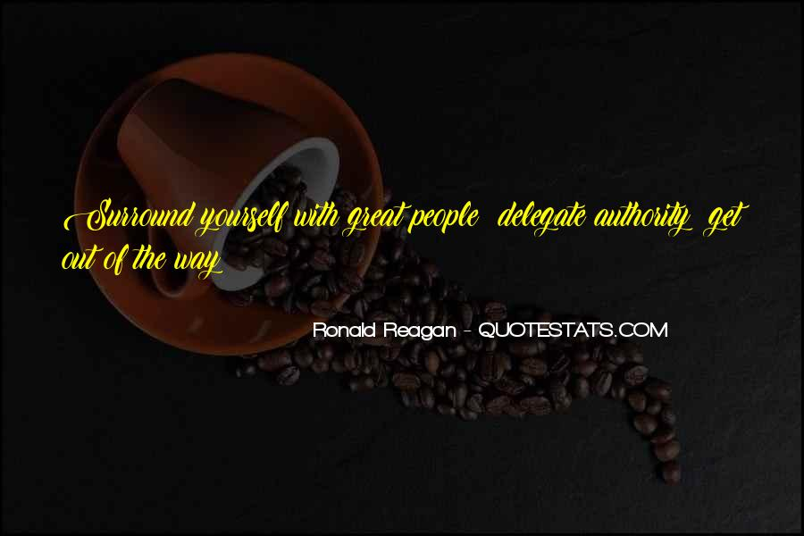 Ronald Reagan Great Quotes #317732