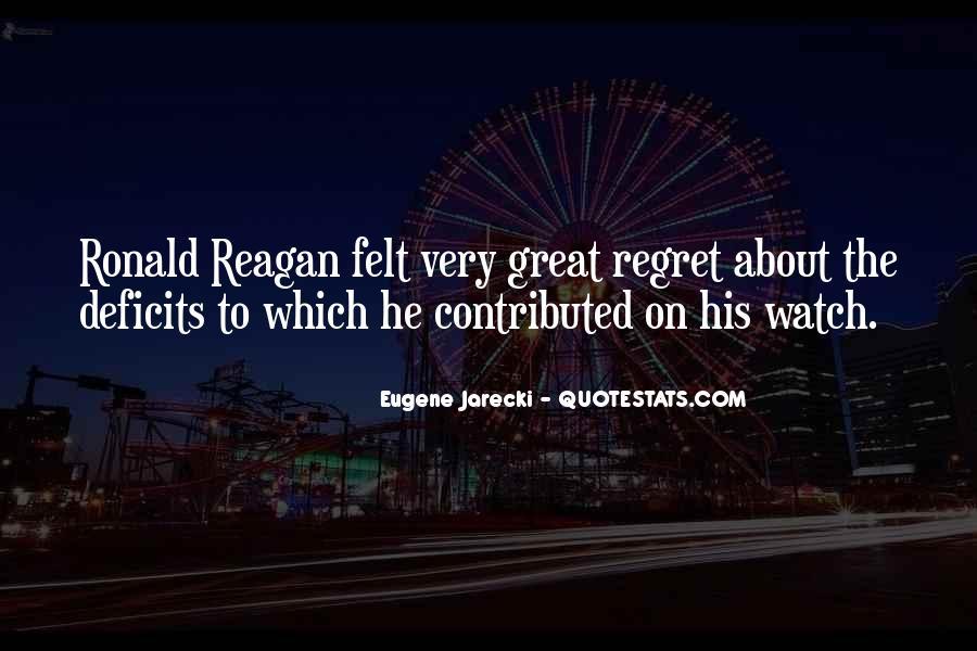 Ronald Reagan Great Quotes #399867
