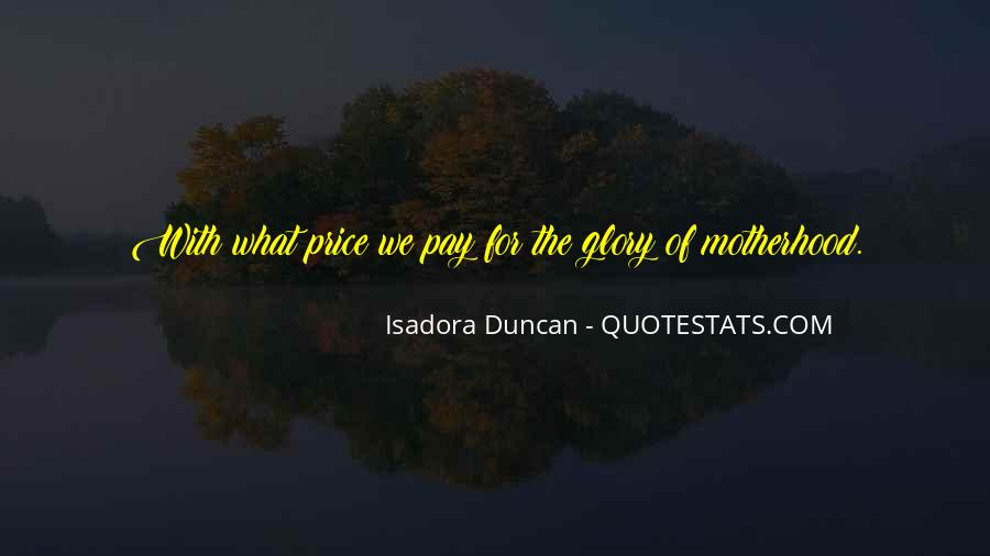 Quotes About Isadora Duncan #1203624